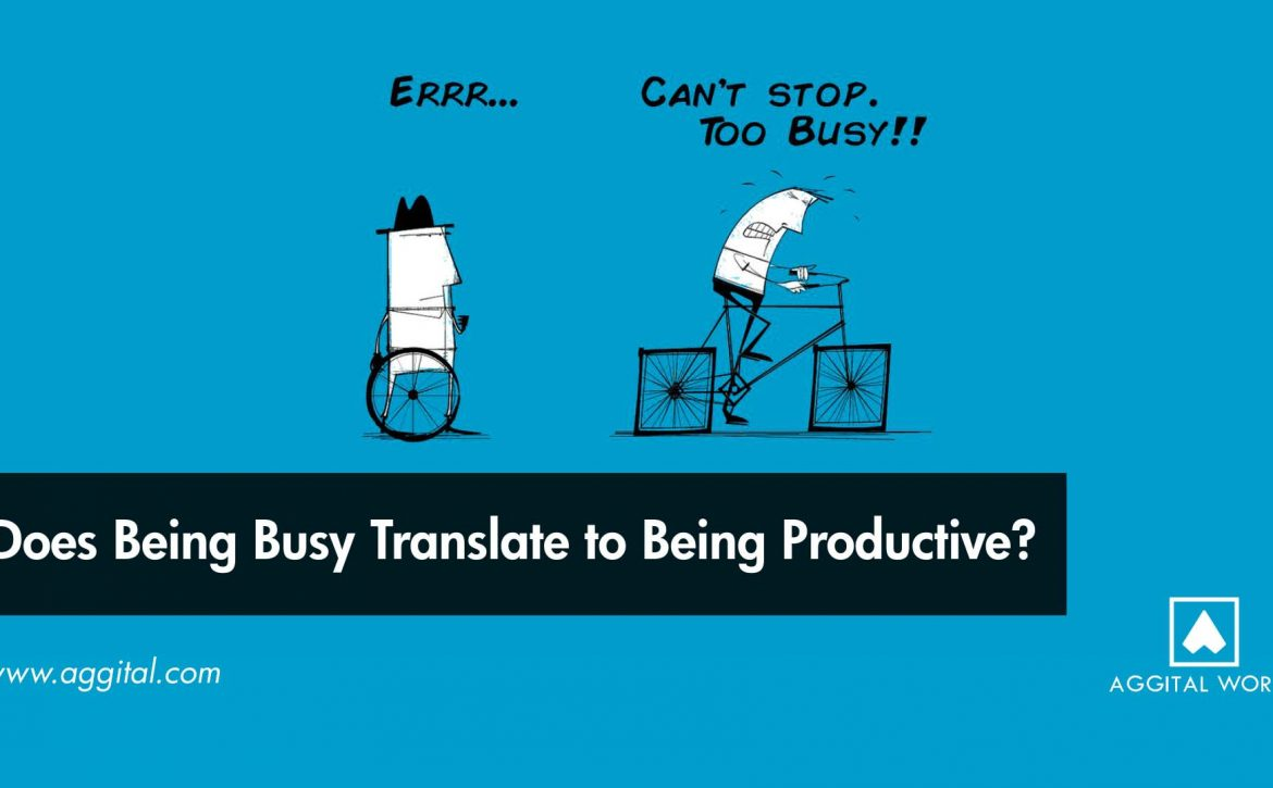 Does Being Busy Translate to Being Productive?