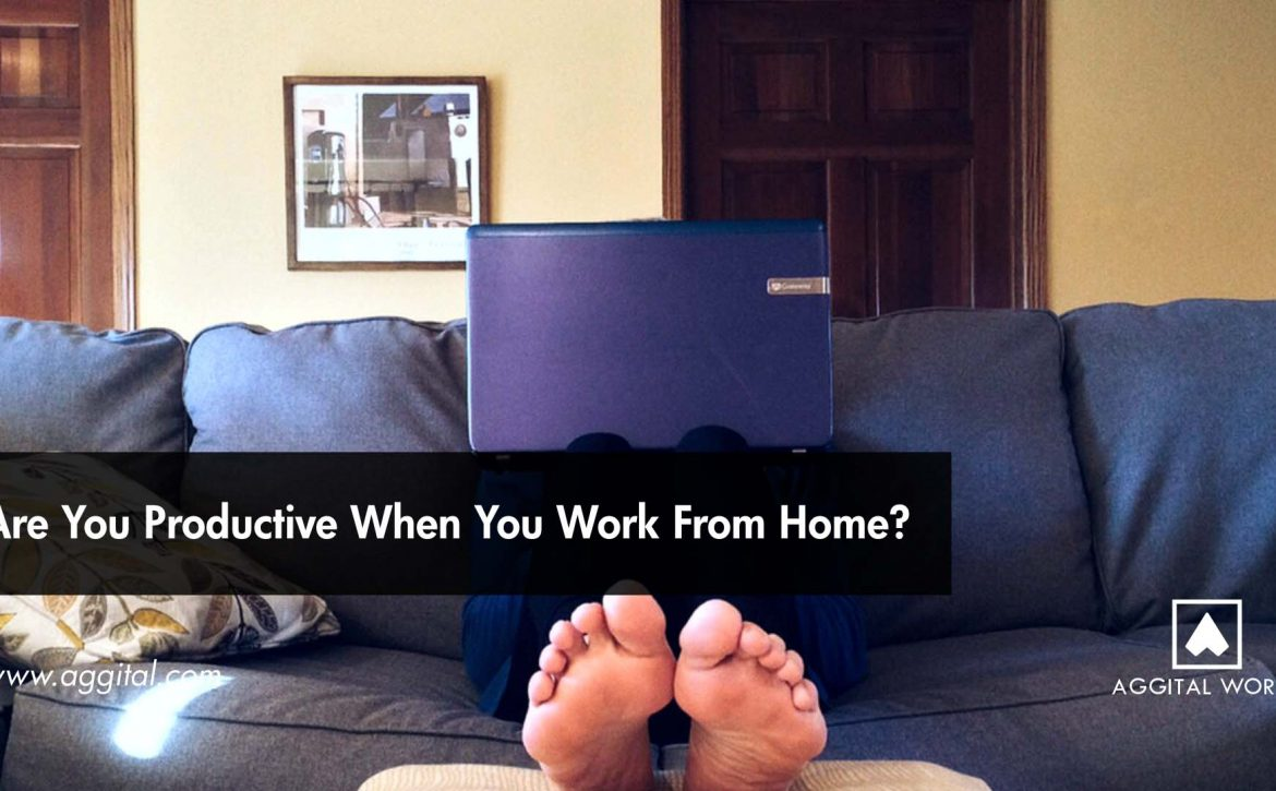 Are You Productive When You Work From Home
