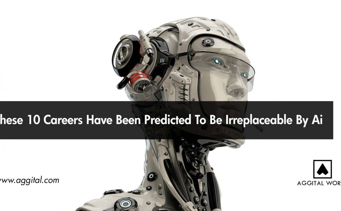 These 10 Careers Have Been Predicted To Be Irreplaceable By AI.