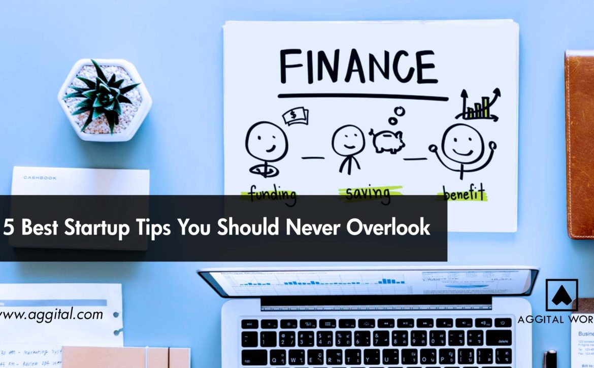 15 Best Startup Tips You Should Never Overlook.