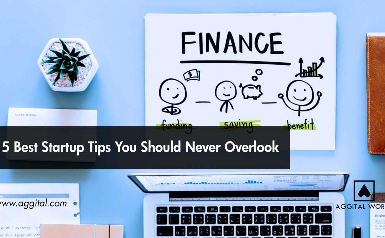 15 Best Startup Tips You Should Never Overlook.